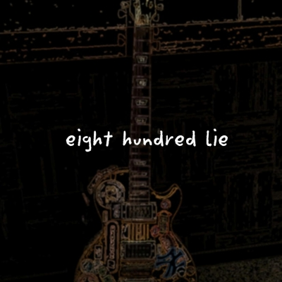 eight hundred lie