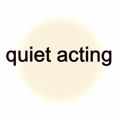 quiet acting