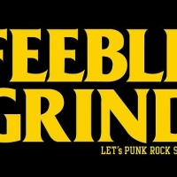 FEEBLE-GRIND