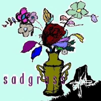 sadgrass