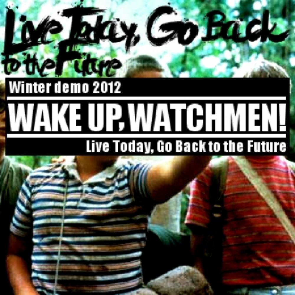 WAKE UP, WATCHMEN!