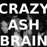 CRAZY ASH BRAIN