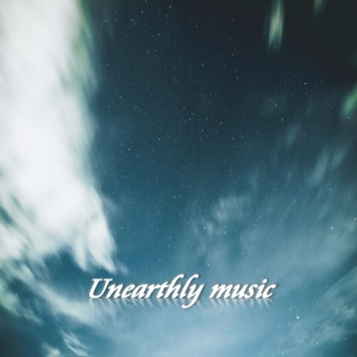 unearthly music