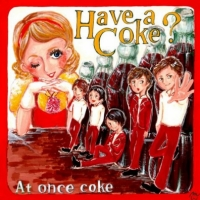 At once coke(10/3 New Song Up!!!)