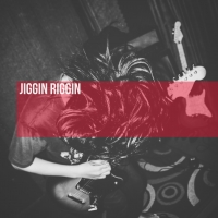 JIGGIN RIGGIN