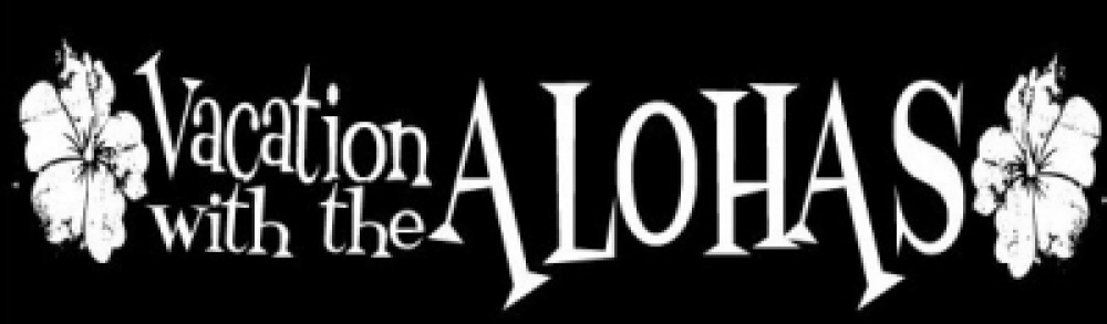 VACATION WITH THE ALOHAS(last live 11/23(土)新宿ACB)