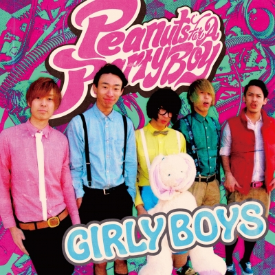 "Peanuts For A Party Boy (6/11 1st SINGLE ""Girly Boys"" 発売!)"