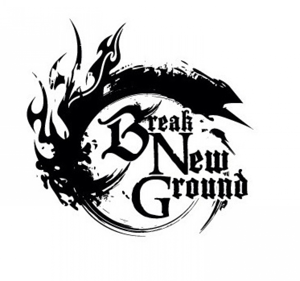 BREAK NEW GROUND