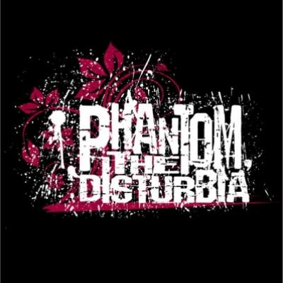 Phantom, the DISTURBIA