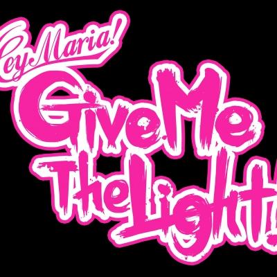 Hey Maria! Give Me The Light!