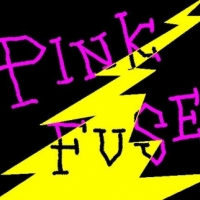 PINK FUSE