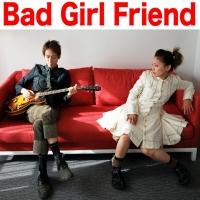 Bad Girl Friend
