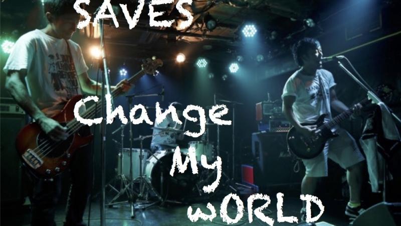 SAVES  Change My World