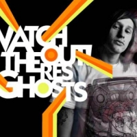 Watchout! Theres Ghosts