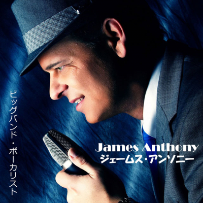 James Anthony Big Band Vocalist