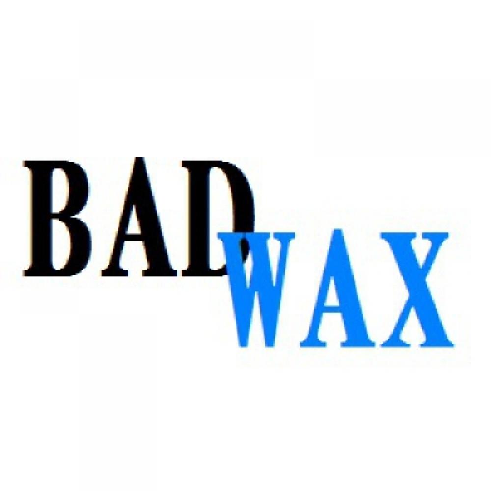 Bad Wax