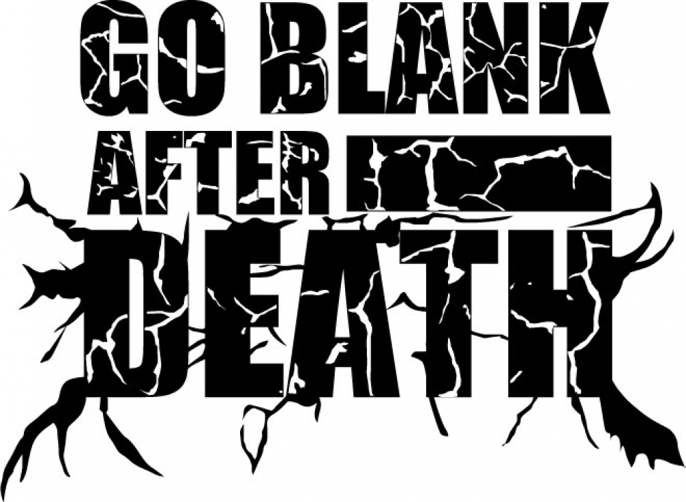 GO BLANK AFTER DEATH
