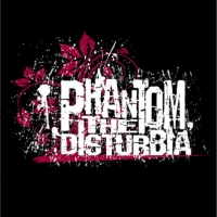 Phantom, the DISTURBIA