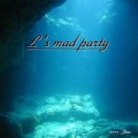 L's mad party