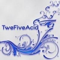 TweFiveAcid