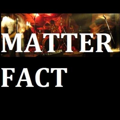MATTER FACT