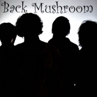 Back Mushroom(4/21レコ発)