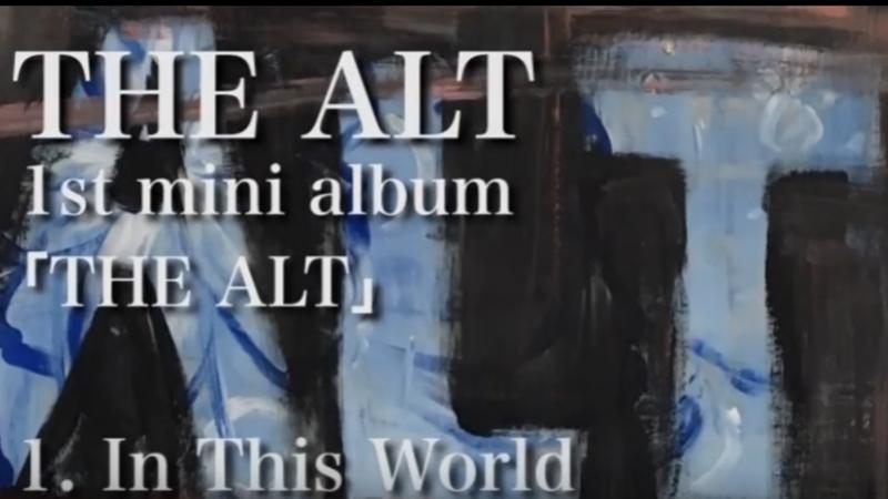 THE ALT 1st mini album 「THE ALT」 トレーラー